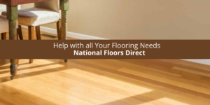 How National Floors Direct Can Help with all Your Flooring Needs