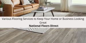 National Floors Direct Offers Various Flooring Services to Keep Your Hom