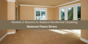 National Floors Direct Reviews 6 Reasons to Residential Carpeting